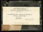 Reverse of I. I. & C. Teacher Miss Ruth Roudebush, 1894-1898